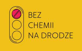Kampania – Bez chemii na drodze !
